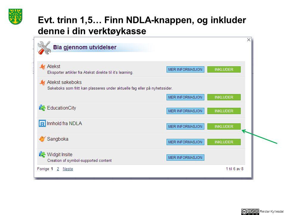 Reidar Kyllesdal Evt. trinn 1,5… Finn NDLA-knappen, og inkluder denne i din verktøykasse