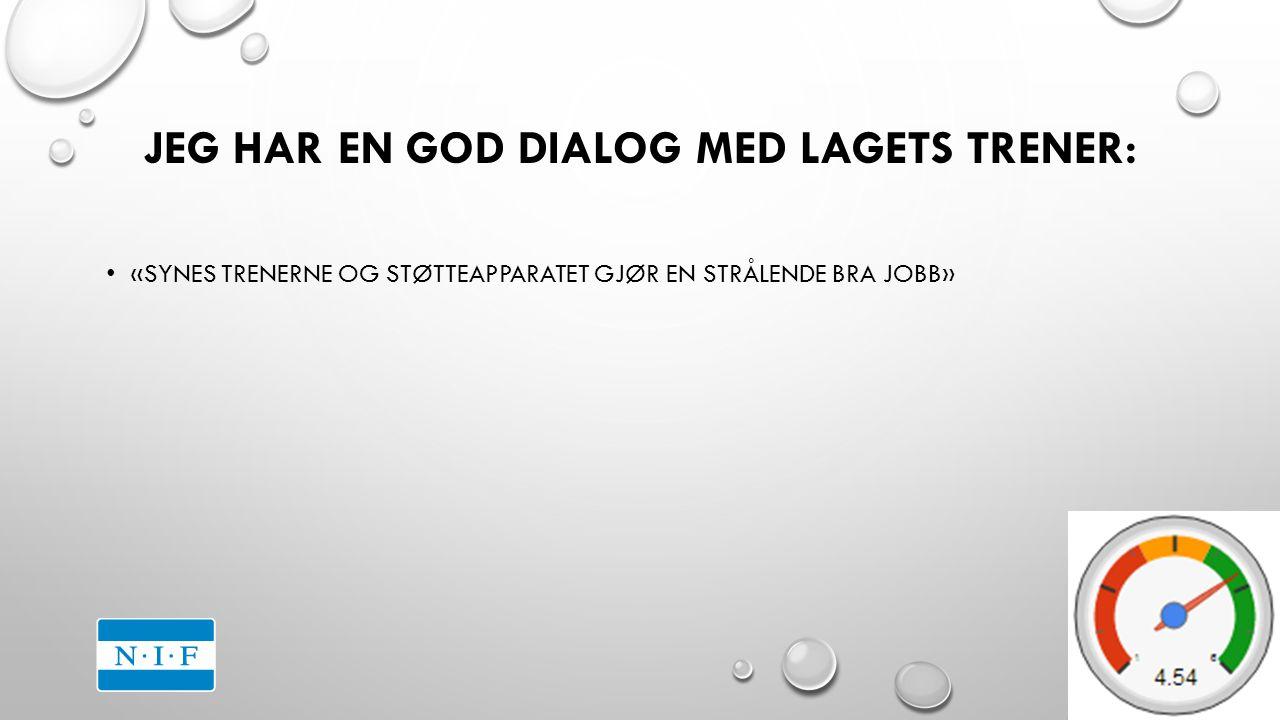 JEG HAR EN GOD DIALOG MED LAGETS TRENER: «SYNES TRENERNE OG STØTTEAPPARATET GJØR EN STRÅLENDE BRA JOBB»