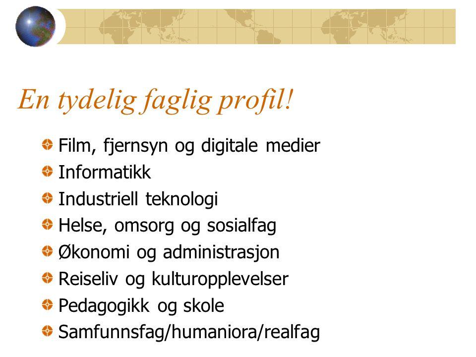 En tydelig faglig profil! Film, fjernsyn og digitale medier Informatikk Industriell teknologi Helse, omsorg og sosialfag Økonomi og administrasjon Rei
