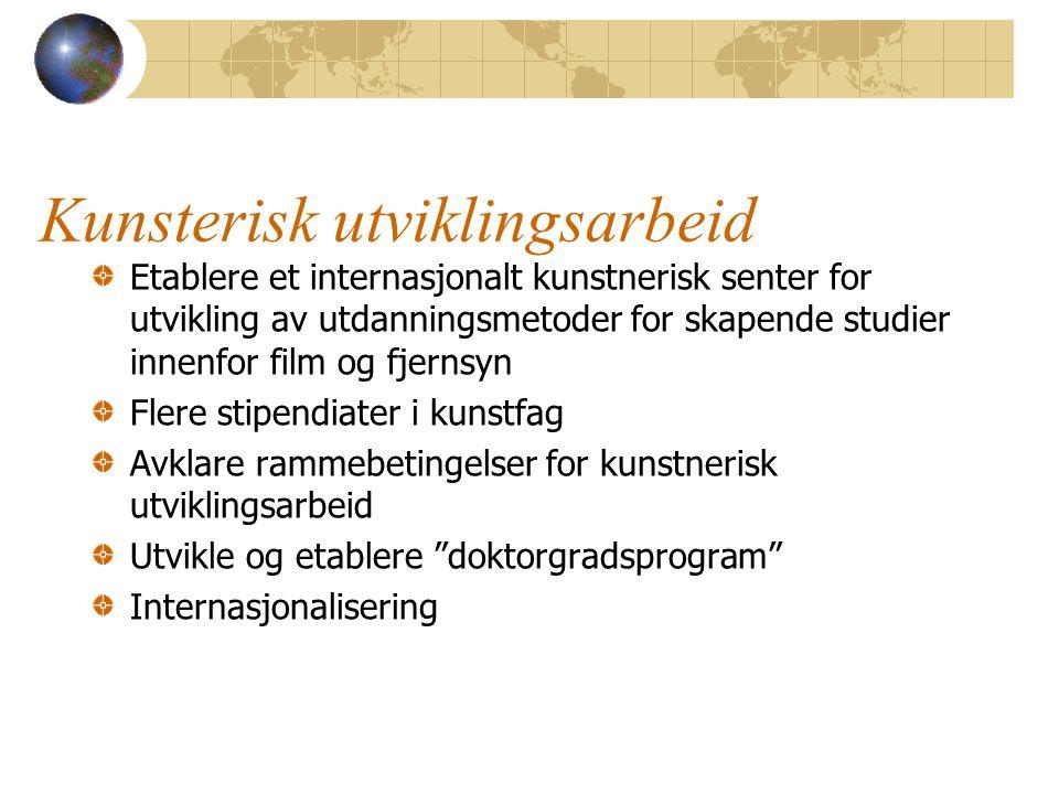 Kunsterisk utviklingsarbeid Etablere et internasjonalt kunstnerisk senter for utvikling av utdanningsmetoder for skapende studier innenfor film og fje