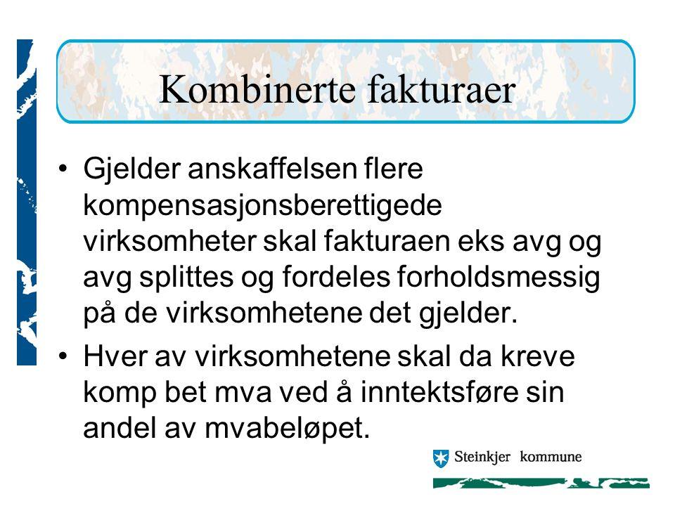 Kombinerte fakturaer Gjelder anskaffelsen flere kompensasjonsberettigede virksomheter skal fakturaen eks avg og avg splittes og fordeles forholdsmessig på de virksomhetene det gjelder.