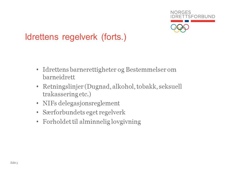 Side 5 Idrettens barnerettigheter og Bestemmelser om barneidrett Retningslinjer (Dugnad, alkohol, tobakk, seksuell trakassering etc.) NIFs delegasjons
