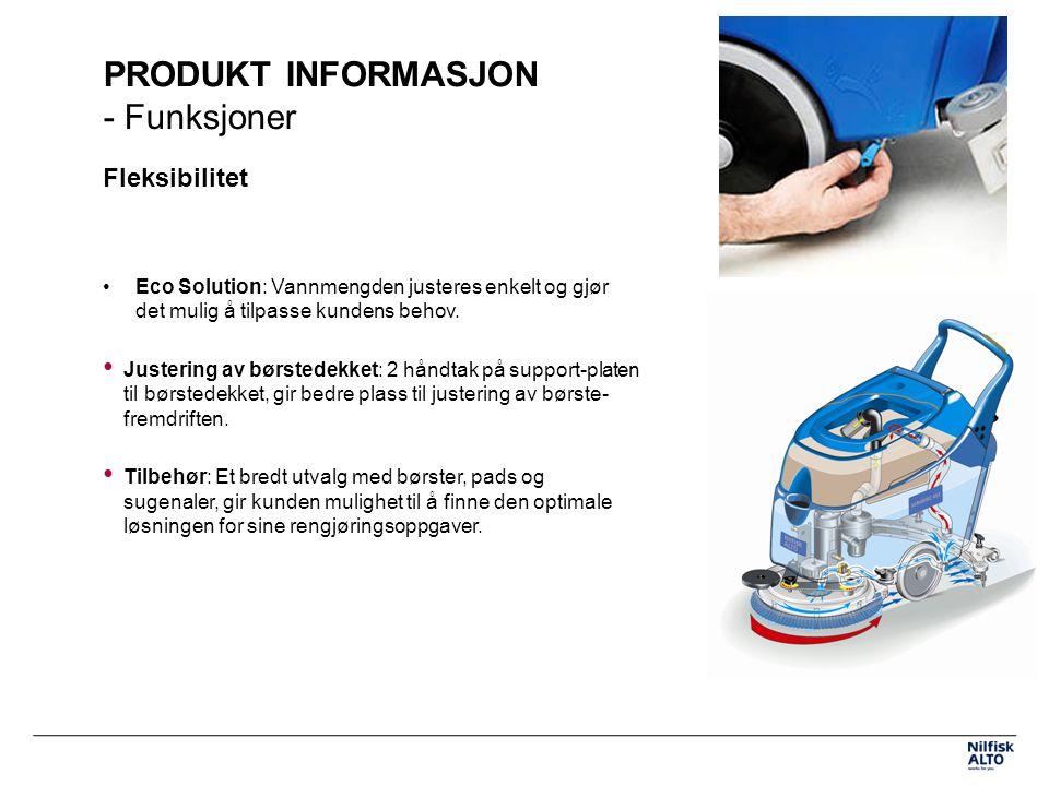 PRODUKT INFORMASJON - Funksjoner Fleksibilitet Eco Solution: Vannmengden justeres enkelt og gjør det mulig å tilpasse kundens behov.