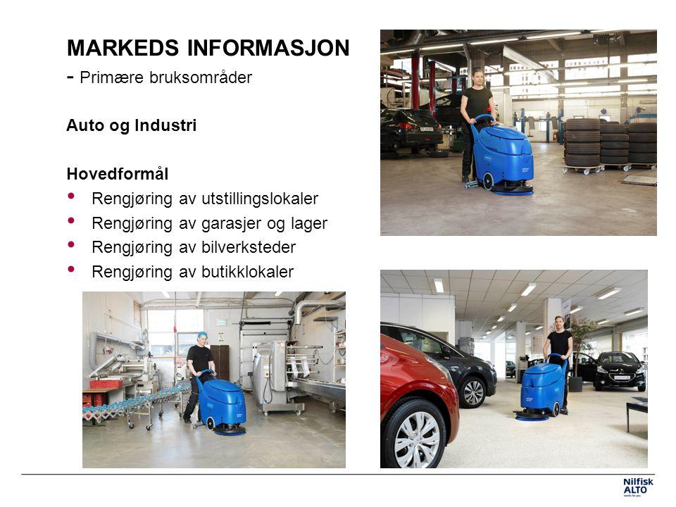 MARKEDS INFORMASJON - Primære bruksområder Auto og Industri Hovedformål Rengjøring av utstillingslokaler Rengjøring av garasjer og lager Rengjøring av bilverksteder Rengjøring av butikklokaler
