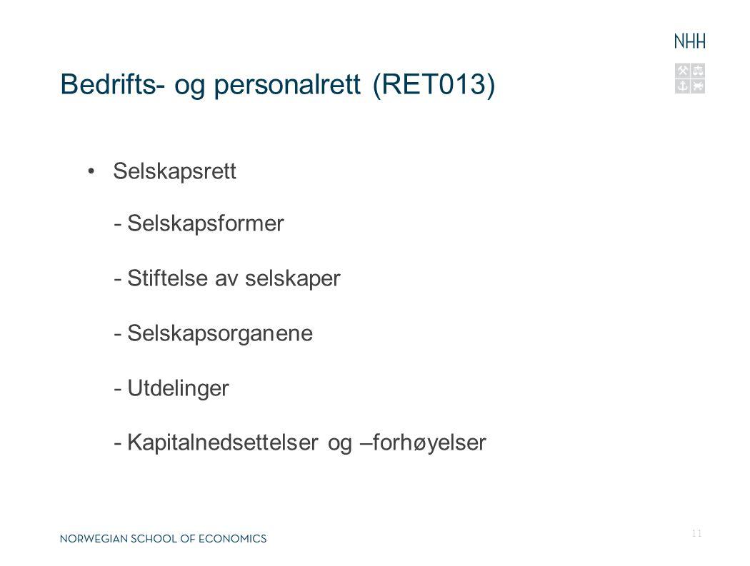 Bedrifts- og personalrett (RET013) Selskapsrett - Selskapsformer - Stiftelse av selskaper - Selskapsorganene - Utdelinger - Kapitalnedsettelser og –fo