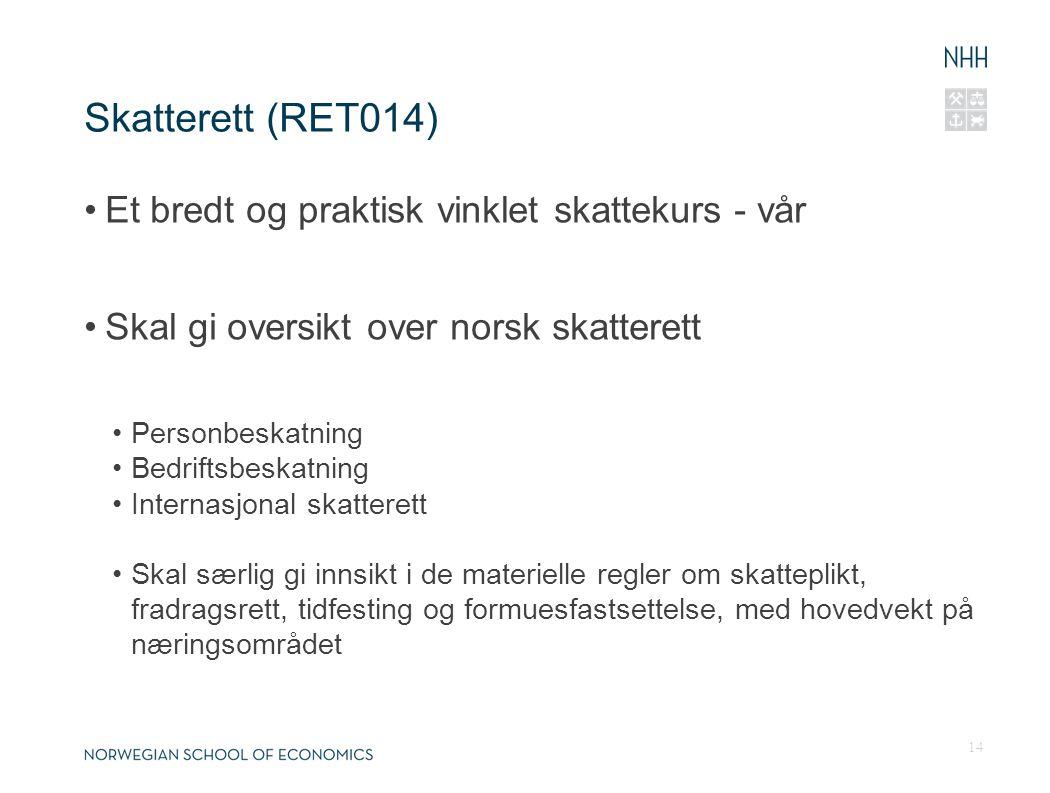 Skatterett (RET014) Et bredt og praktisk vinklet skattekurs - vår Skal gi oversikt over norsk skatterett Personbeskatning Bedriftsbeskatning Internasj