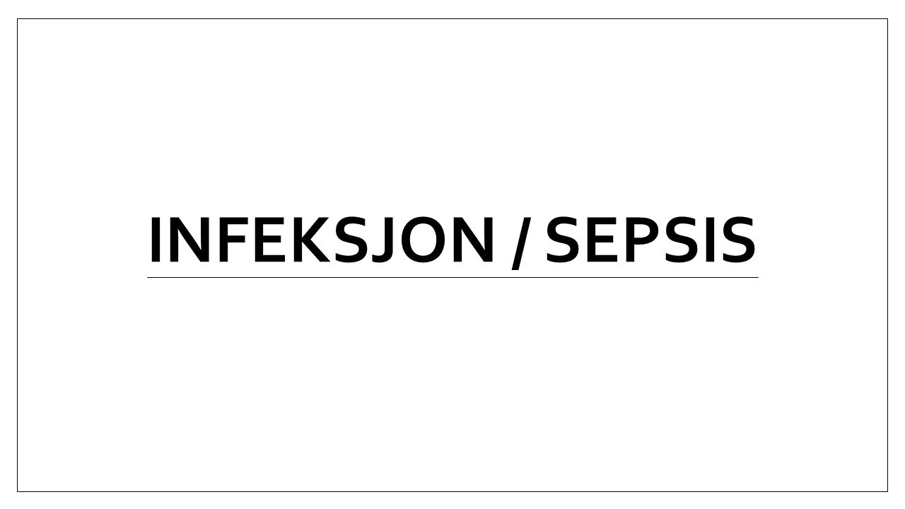 Diagnose Sepsis er en klinisk diagnose Fokale symptomer.