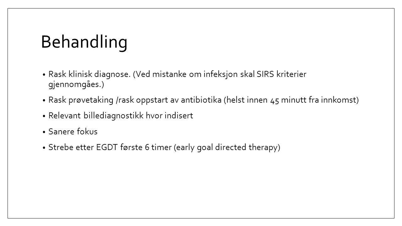 Behandling Rask klinisk diagnose. (Ved mistanke om infeksjon skal SIRS kriterier gjennomgåes.) Rask prøvetaking /rask oppstart av antibiotika (helst i