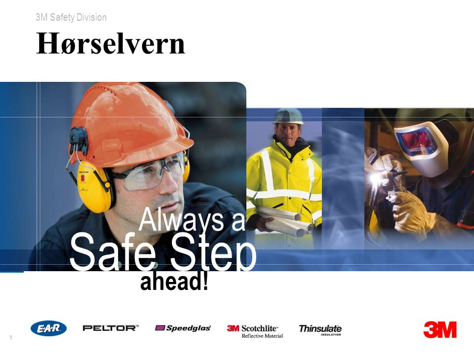 1 3M Safety Division ahead! Always a Safe Step Hørselvern