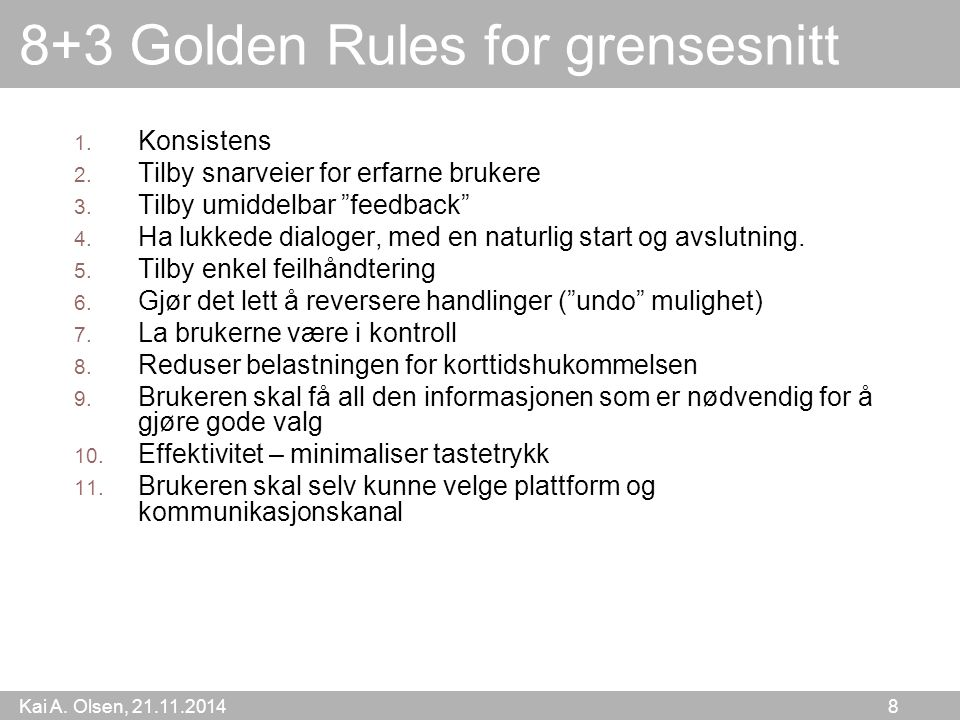 Kai A. Olsen, 21.11.2014 8 8+3 Golden Rules for grensesnitt 1.
