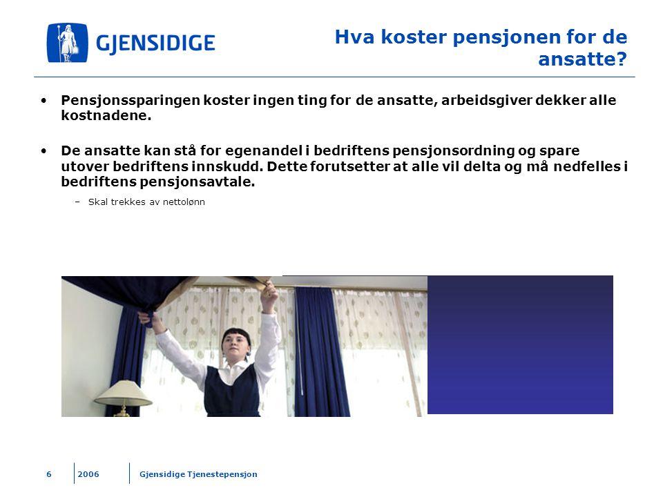 2006 Gjensidige Tjenestepensjon7 Skattemessige konsekvenser for den ansatte.