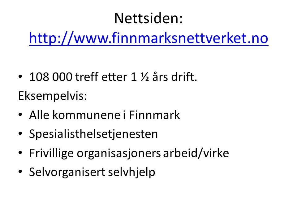 Nettsiden: http://www.finnmarksnettverket.no http://www.finnmarksnettverket.no 108 000 treff etter 1 ½ års drift. Eksempelvis: Alle kommunene i Finnma