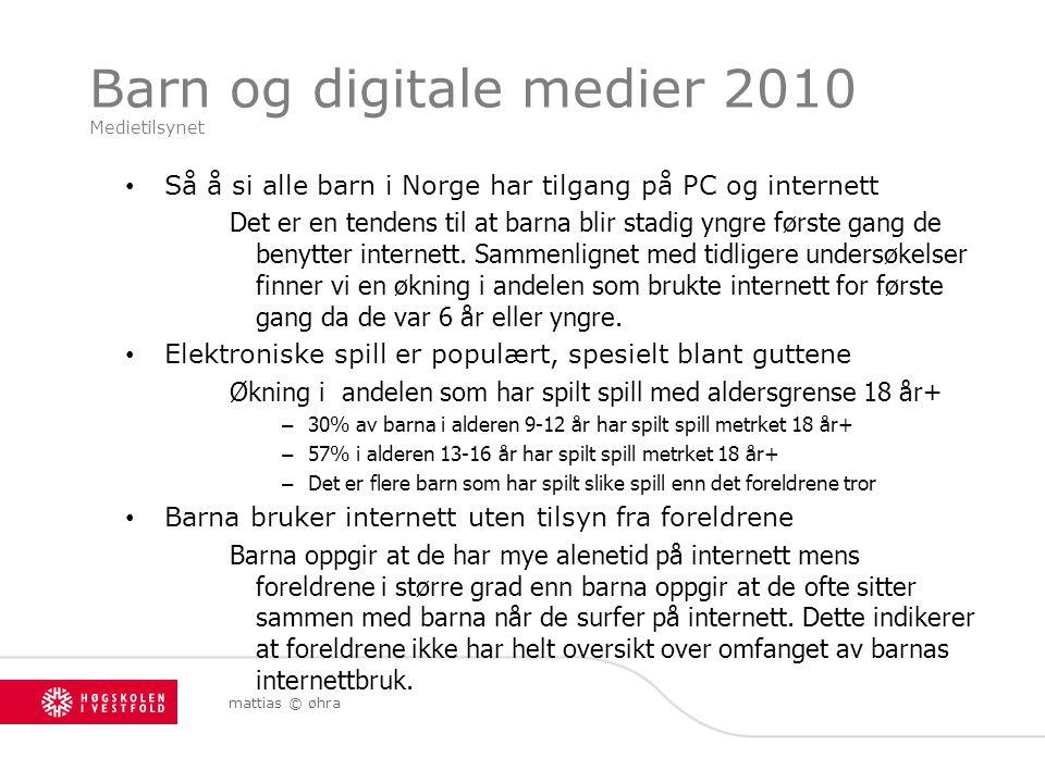 Barn og digitale medier 2010 Medietilsynet Så å si alle barn i Norge har tilgang på PC og internett Det er en tendens til at barna blir stadig yngre f