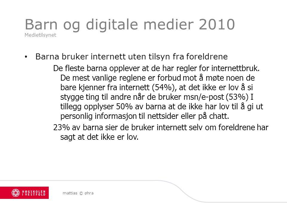 Barn og digitale medier 2010 Medietilsynet Barna bruker internett uten tilsyn fra foreldrene De fleste barna opplever at de har regler for internettbr