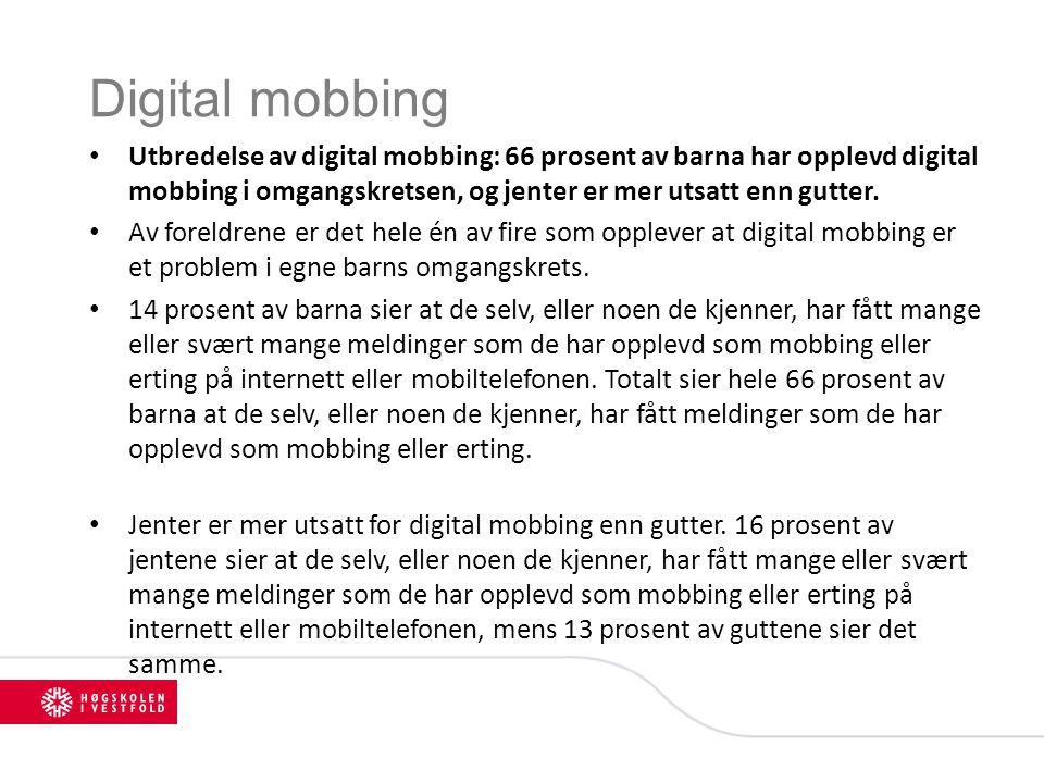 Digital mobbing Utbredelse av digital mobbing: 66 prosent av barna har opplevd digital mobbing i omgangskretsen, og jenter er mer utsatt enn gutter. A