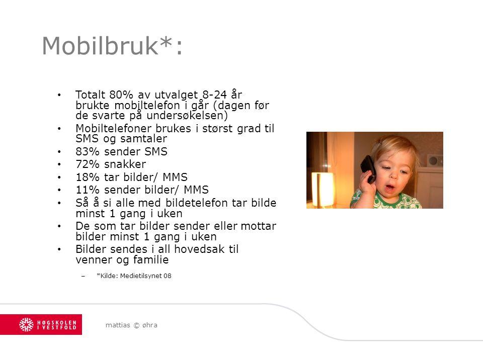 mattias © øhra Mobilbruk*: Totalt 80% av utvalget 8-24 år brukte mobiltelefon i går (dagen før de svarte på undersøkelsen) Mobiltelefoner brukes i stø
