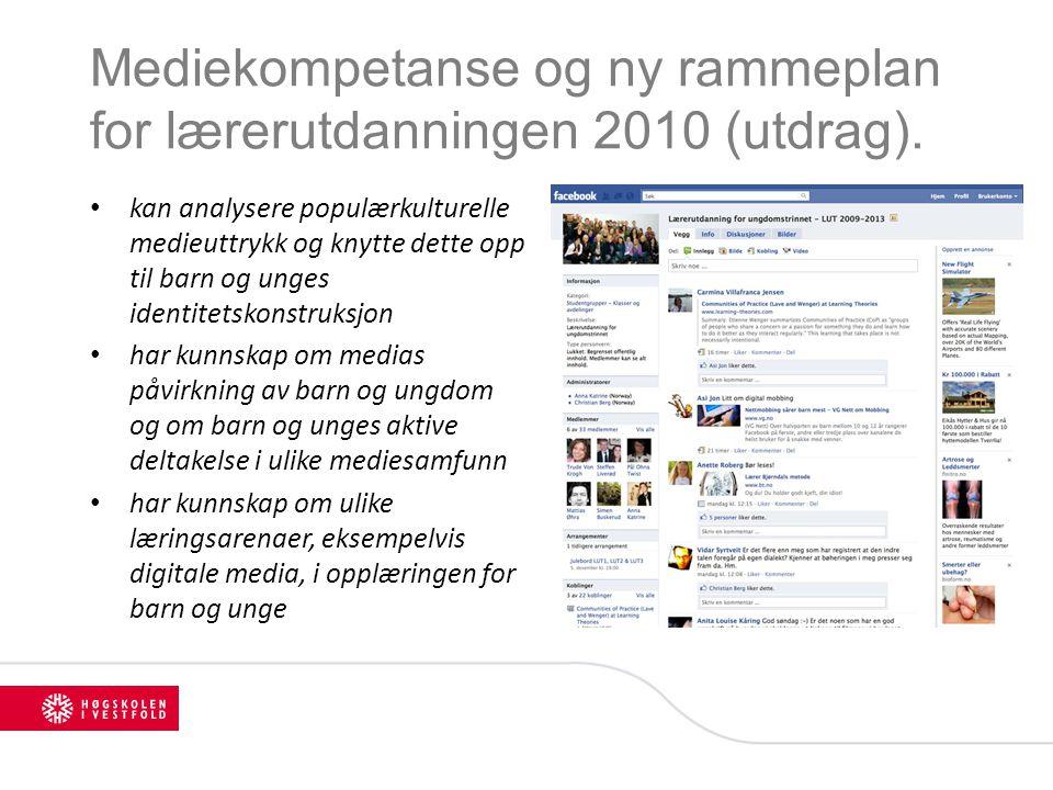Mediekompetanse og ny rammeplan for lærerutdanningen 2010 (utdrag). kan analysere populærkulturelle medieuttrykk og knytte dette opp til barn og unges