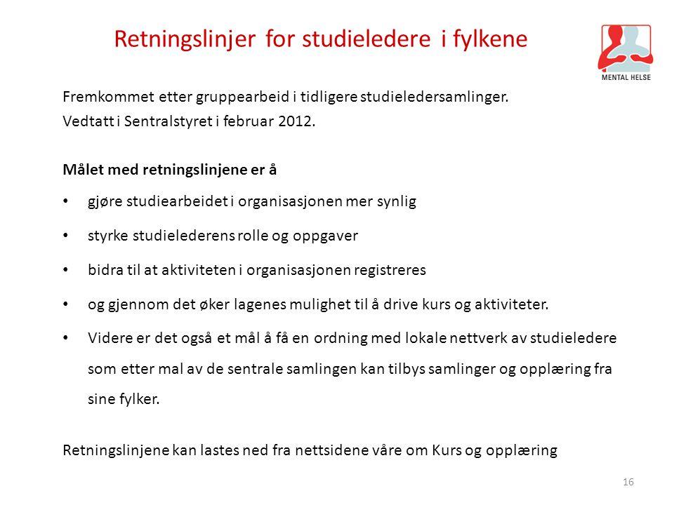 Retningslinjer for studieledere i fylkene Fremkommet etter gruppearbeid i tidligere studieledersamlinger. Vedtatt i Sentralstyret i februar 2012. Måle
