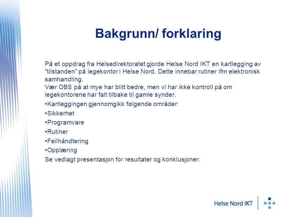 Bakgrunn/ forklaring På et oppdrag fra Helsedirektoratet gjorde Helse Nord IKT en kartlegging av tilstanden på legekontor i Helse Nord.