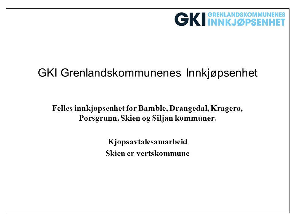 GKI Grenlandskommunenes Innkjøpsenhet Felles innkjøpsenhet for Bamble, Drangedal, Kragerø, Porsgrunn, Skien og Siljan kommuner. Kjøpsavtalesamarbeid S