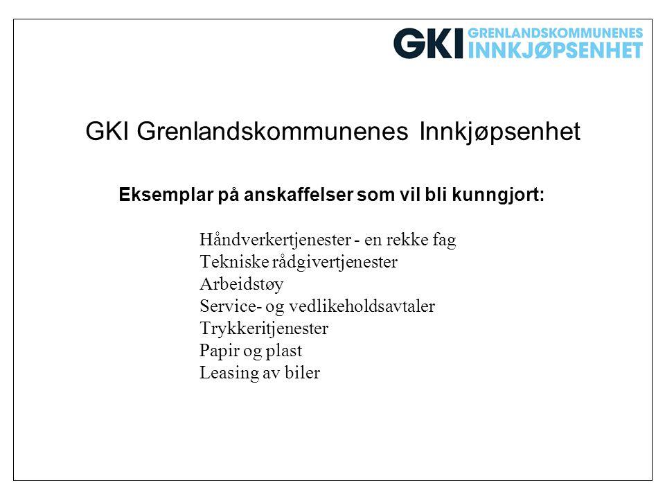 GKI Grenlandskommunenes Innkjøpsenhet Eksemplar på anskaffelser som vil bli kunngjort: Håndverkertjenester - en rekke fag Tekniske rådgivertjenester A