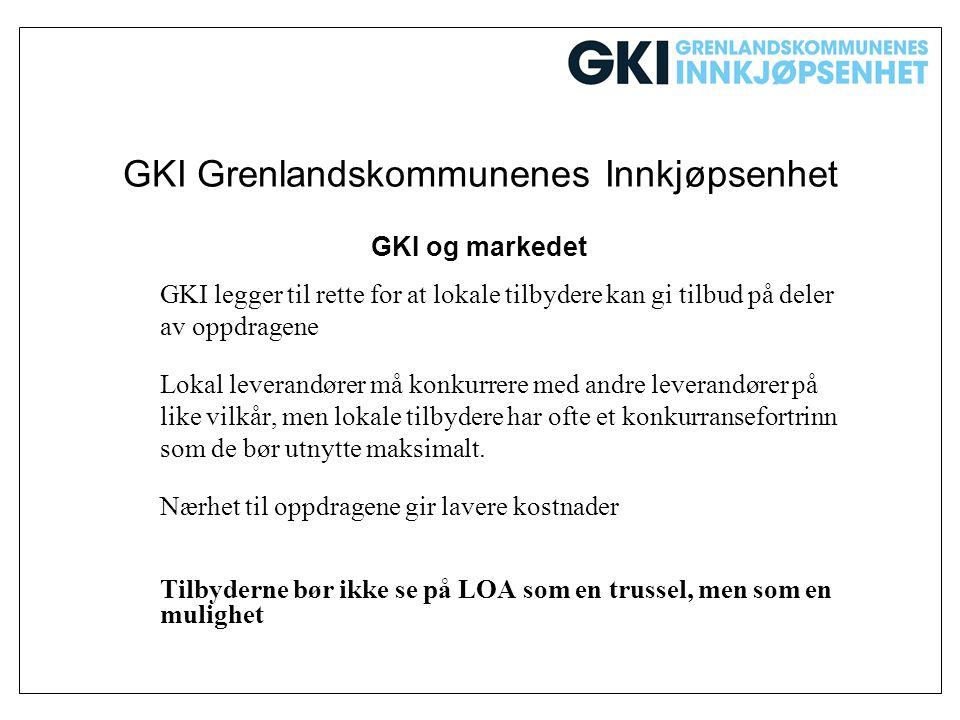 GKI Grenlandskommunenes Innkjøpsenhet GKI og markedet GKI legger til rette for at lokale tilbydere kan gi tilbud på deler av oppdragene Lokal leverand