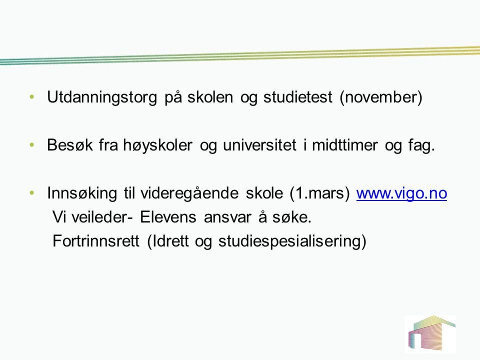 Utdanningstorg på skolen og studietest (november) Besøk fra høyskoler og universitet i midttimer og fag. Innsøking til videregående skole (1.mars) www