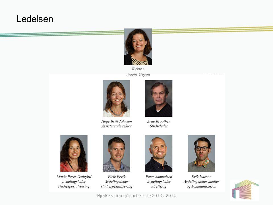 Ledelsen Bjerke videregående skole 2013 - 2014 Rektor Astrid Grytte