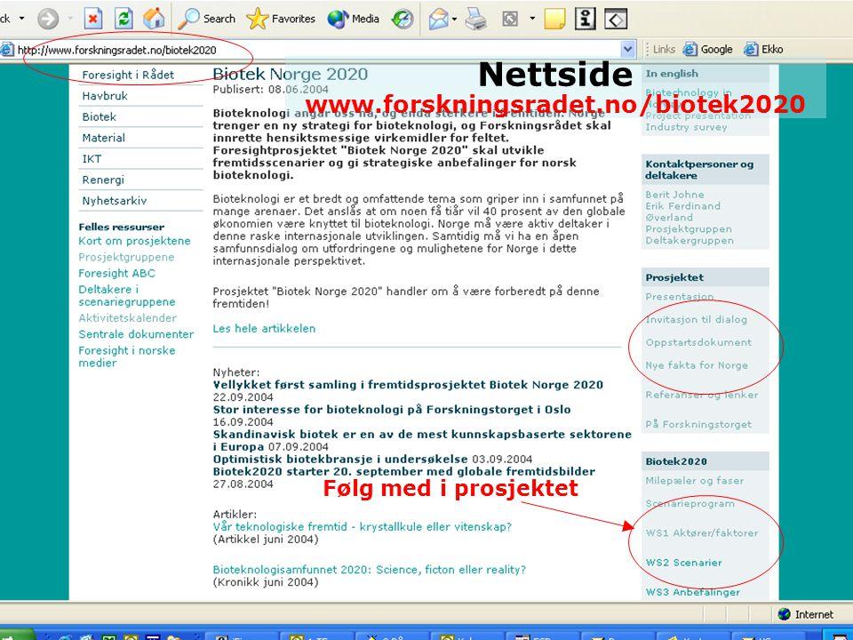 Nettside www.forskningsradet.no/biotek2020 Følg med i prosjektet