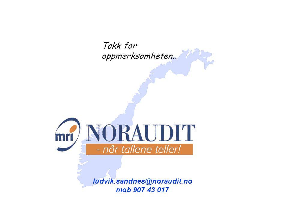 ludvik.sandnes@noraudit.no mob 907 43 017 Takk for oppmerksomheten…