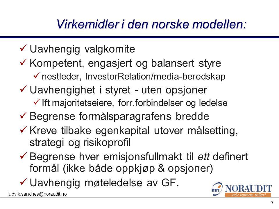 5 ludvik.sandnes@noraudit.no Virkemidler i den norske modellen: Uavhengig valgkomite Kompetent, engasjert og balansert styre nestleder, InvestorRelati