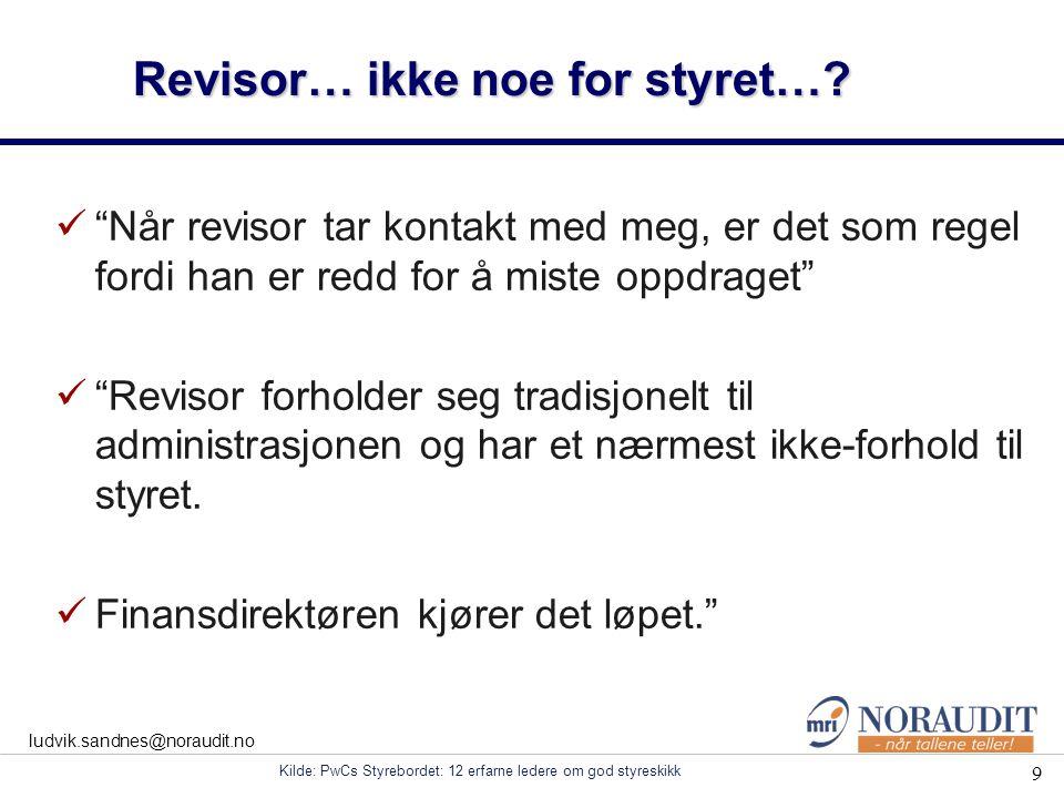 10 ludvik.sandnes@noraudit.no …revisor får holde seg til ledelsen...