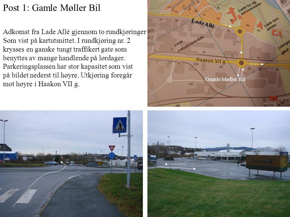 Post 1: Gamle Møller Bil Lade Allé Adkomst fra Lade Allé gjennom to rundkjøringer Som vist på kartutsnittet.