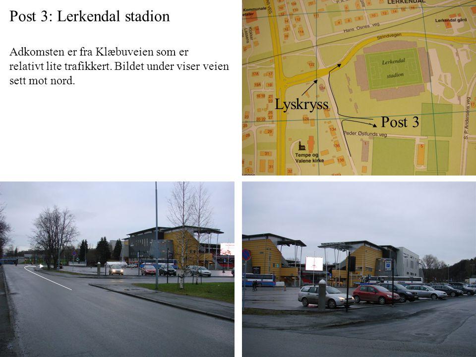 Post 3: Lerkendal stadion Adkomsten er fra Klæbuveien som er relativt lite trafikkert.