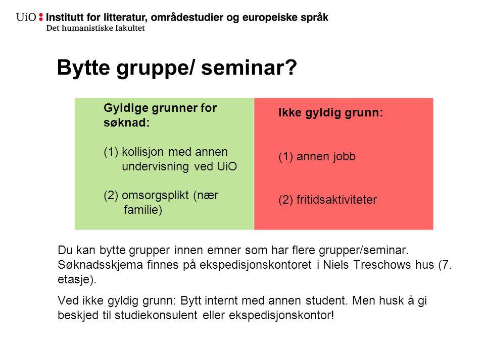 Bytte gruppe/ seminar. Du kan bytte grupper innen emner som har flere grupper/seminar.