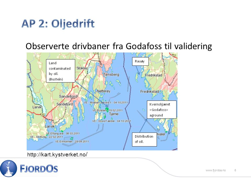 6www.fjordos.no Observerte drivbaner fra Godafoss til validering http://kart.kystverket.no /