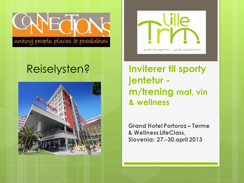 Inviterer til sporty jentetur - m/trening, mat, vin & wellness Grand Hotel Portoroz – Terme & Wellness LifeClass, Slovenia: 27.-30.april 2013 Reiselysten