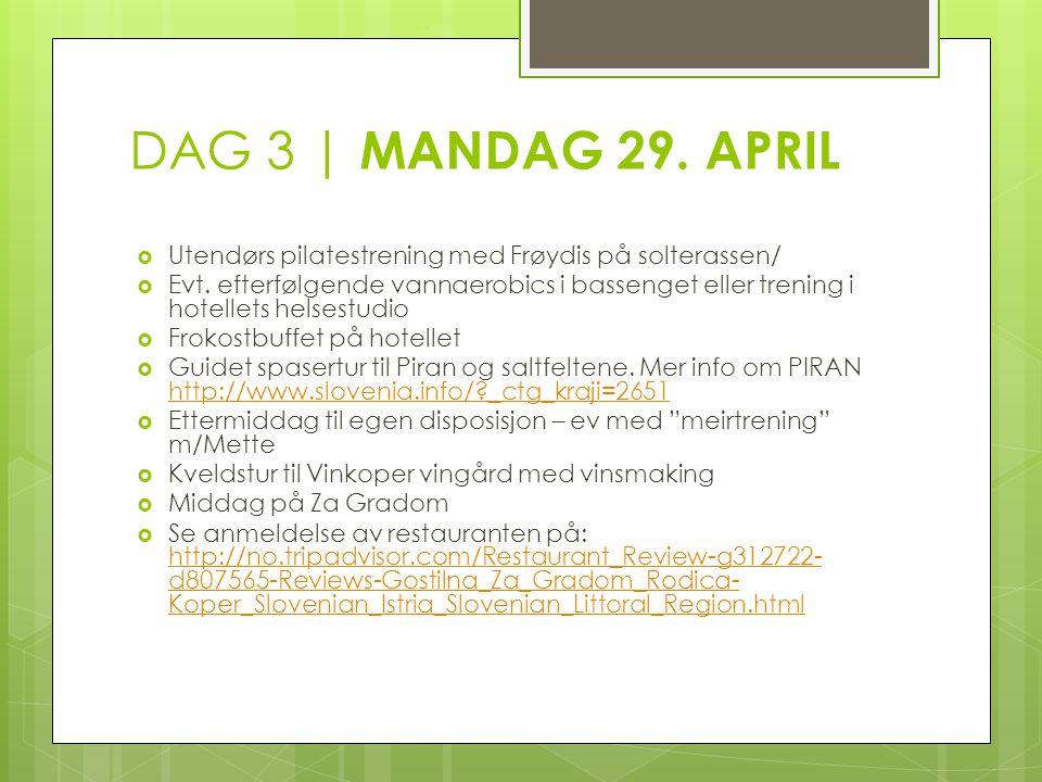 DAG 3 | MANDAG 29. APRIL  Utendørs pilatestrening med Frøydis på solterassen/  Evt. efterfølgende vannaerobics i bassenget eller trening i hotellets