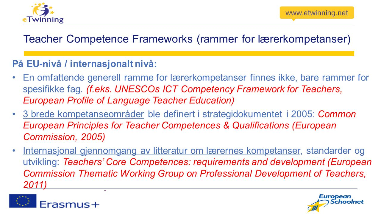 3 brede kompetanseområder for lærere 1)Samarbeide med andre Jobbe effektivt sammen med elevene Samarbeide med kolleger Common European Principles for Teacher Competences & Qualifications (EC, 2005)