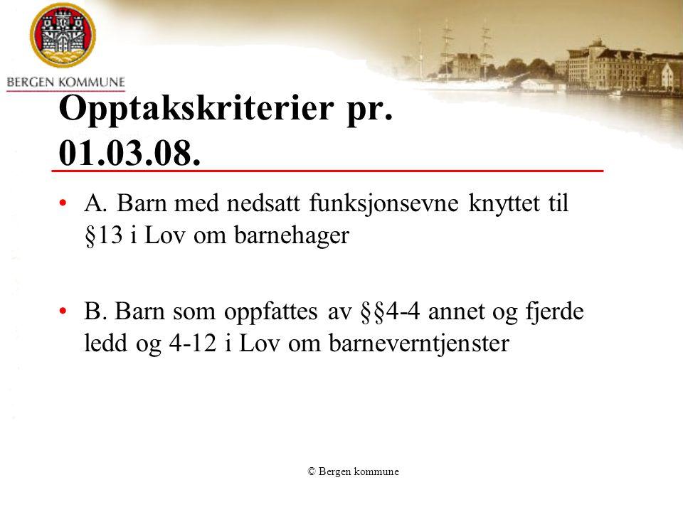 © Bergen kommune Opptakskriterier pr. 01.03.08. A.