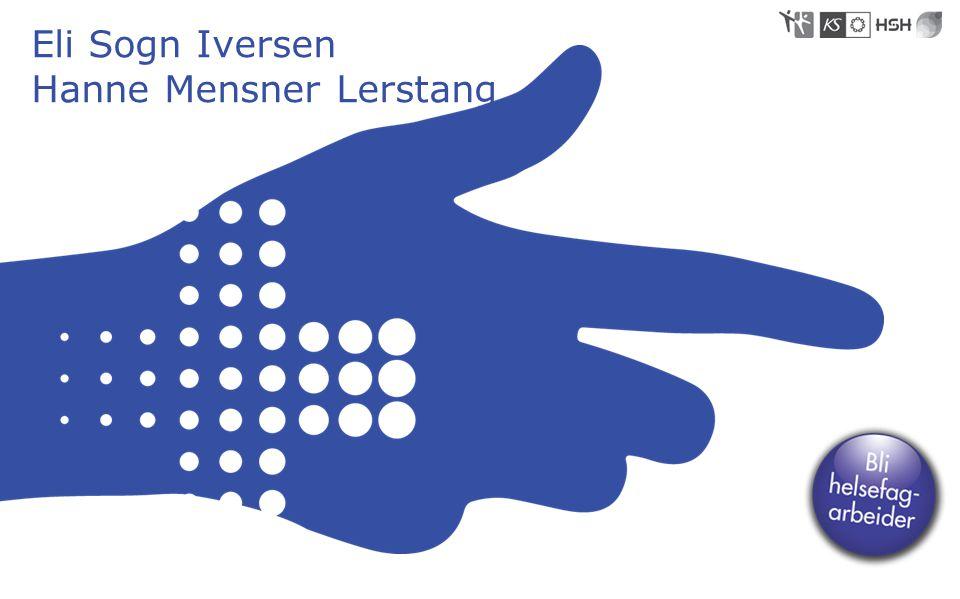 Eli Sogn Iversen Hanne Mensner Lerstang