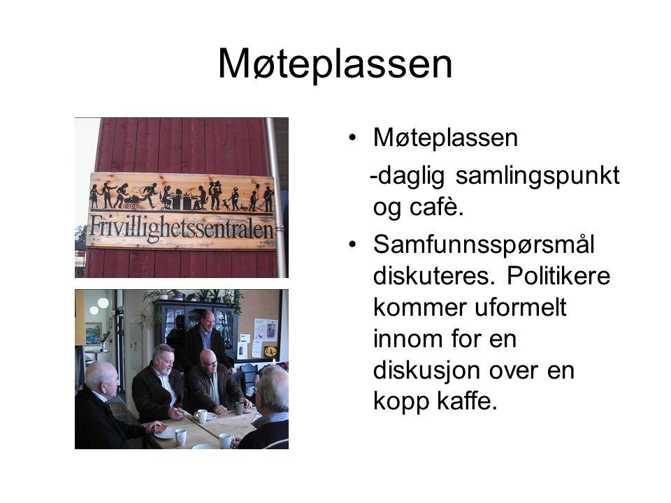 Møteplassen -daglig samlingspunkt og cafè.Samfunnsspørsmål diskuteres.