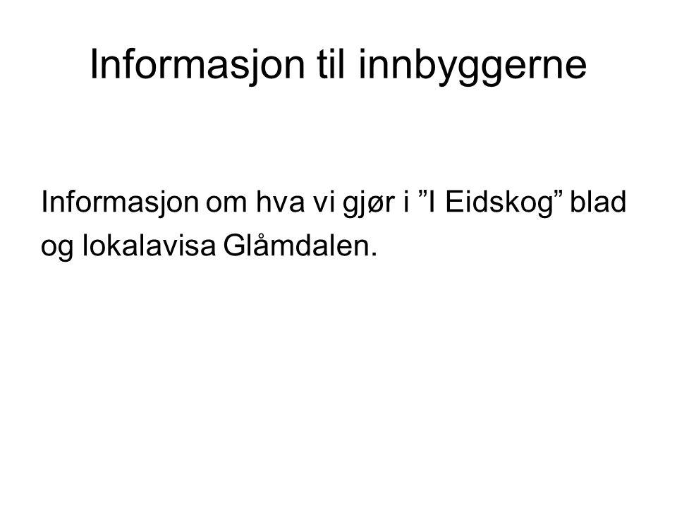 Informasjon til innbyggerne Informasjon om hva vi gjør i I Eidskog blad og lokalavisa Glåmdalen.
