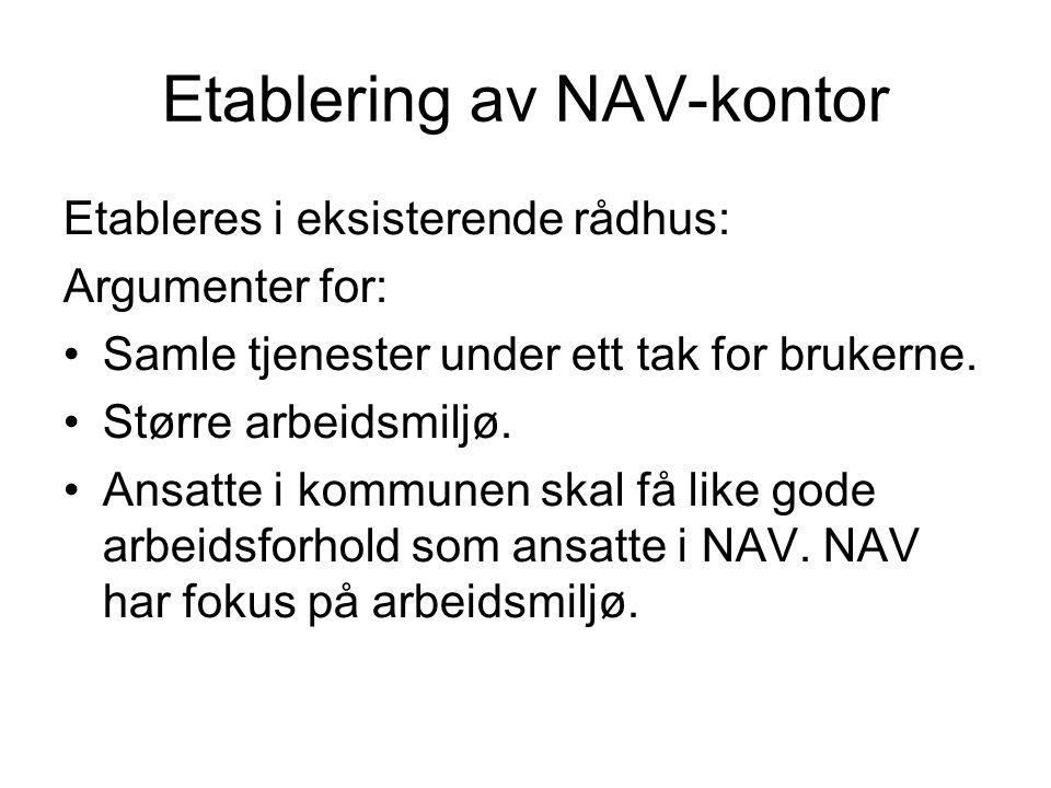 Etablering av NAV-kontor Etableres i eksisterende rådhus: Argumenter for: Samle tjenester under ett tak for brukerne.