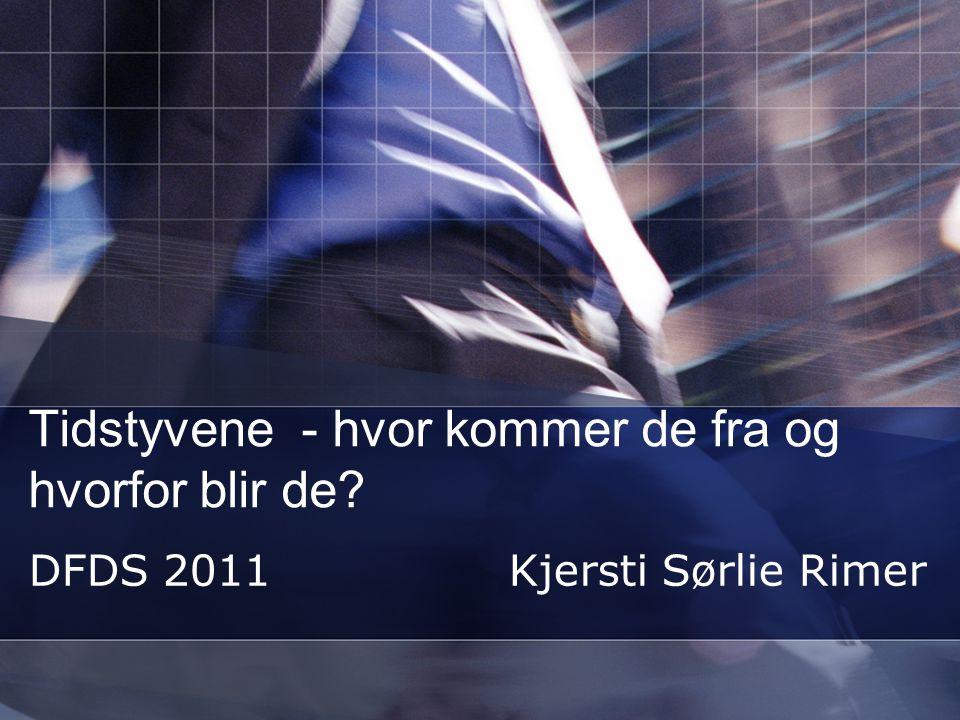 Tidstyvene - hvor kommer de fra og hvorfor blir de DFDS 2011Kjersti Sørlie Rimer