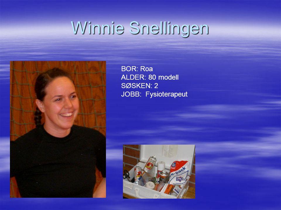 Winnie Snellingen BOR: Roa ALDER: 80 modell SØSKEN: 2 JOBB: Fysioterapeut