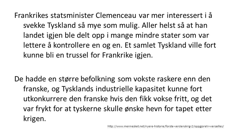 Frankrikes statsminister Clemenceau var mer interessert i å svekke Tyskland så mye som mulig.