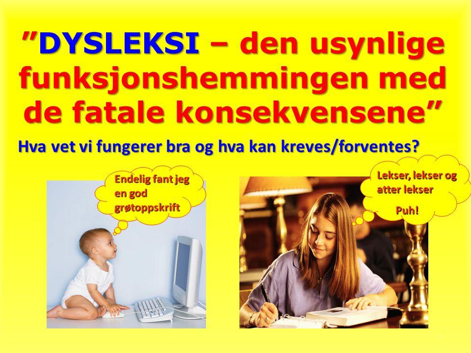 """1 """"DYSLEKSI– den usynlige funksjonshemmingen med de fatale konsekvensene"""" """"DYSLEKSI – den usynlige funksjonshemmingen med de fatale konsekvensene"""" End"""