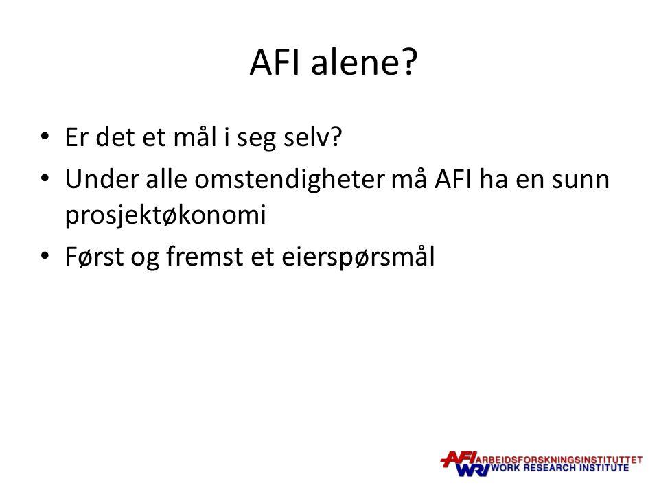 AFI alene. Er det et mål i seg selv.
