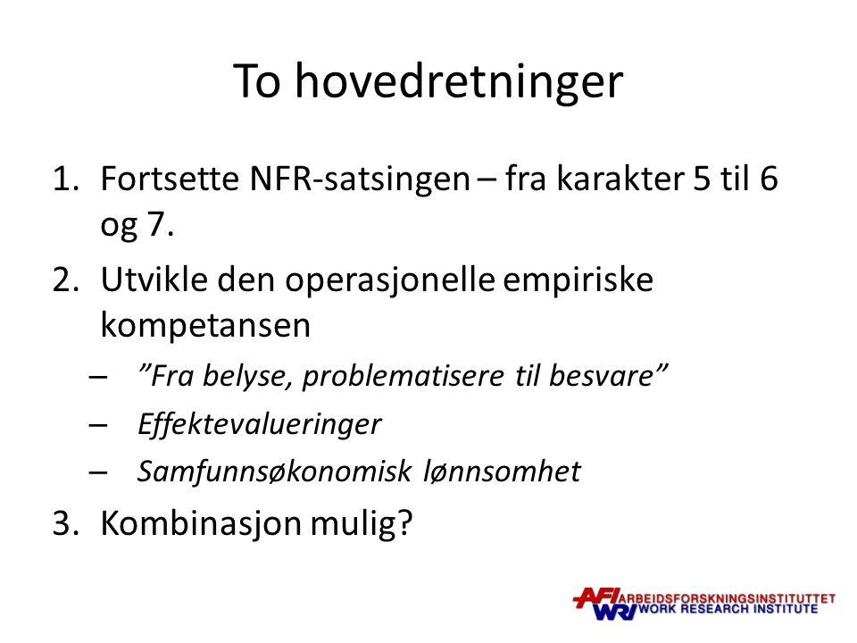 To hovedretninger 1.Fortsette NFR-satsingen – fra karakter 5 til 6 og 7.